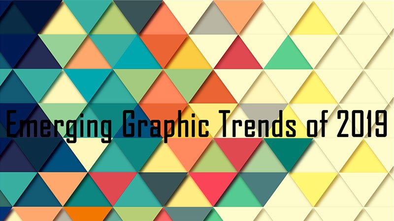 Graphic Trends of 2019